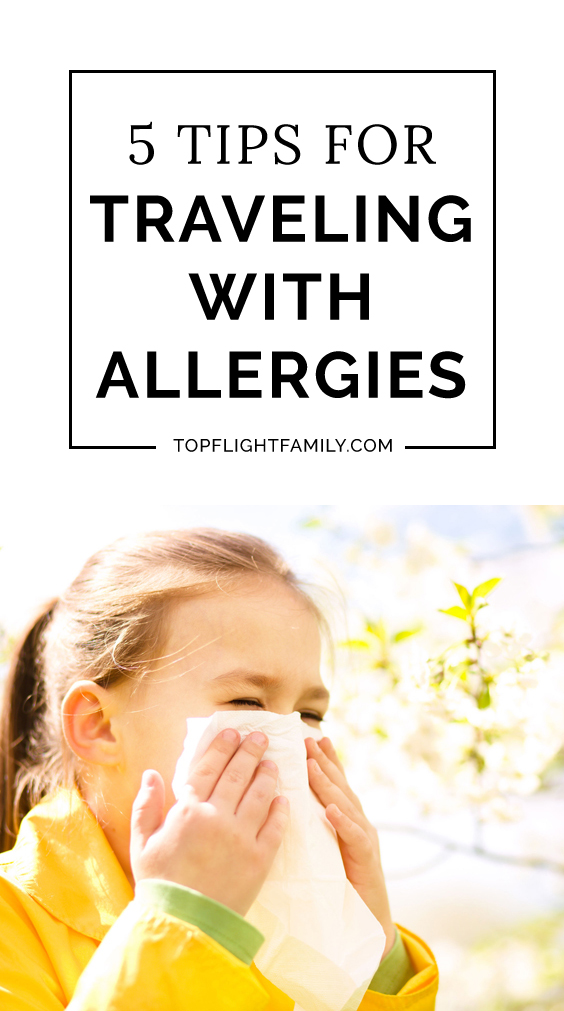 Don't let allergies ruin your family's trip. Learn 5 smart strategies for children traveling with allergies.